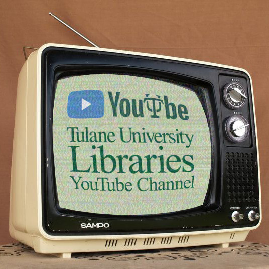 Tulane University Libraries YouTube Channel